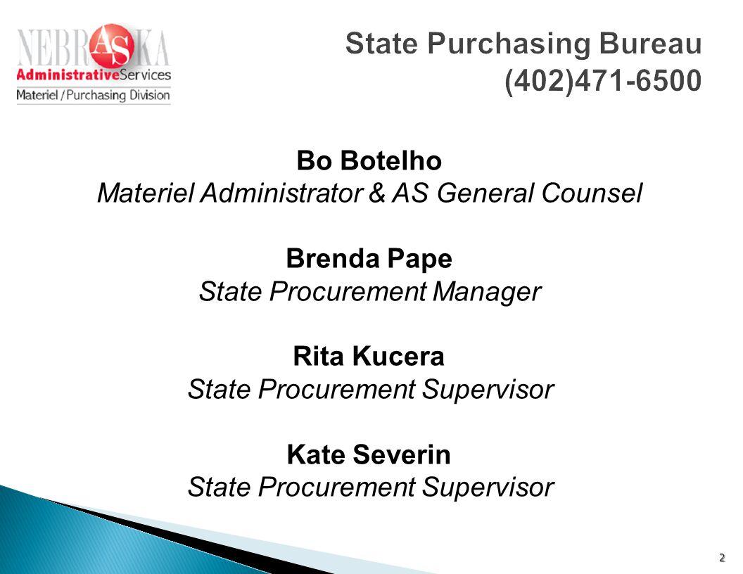 2 State Purchasing Bureau (402)471-6500 Bo Botelho Materiel Administrator & AS General Counsel Brenda Pape State Procurement Manager Rita Kucera State