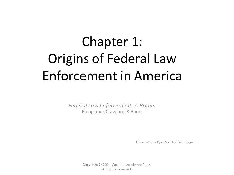 Origins of Federal Law Enforcement U.S.