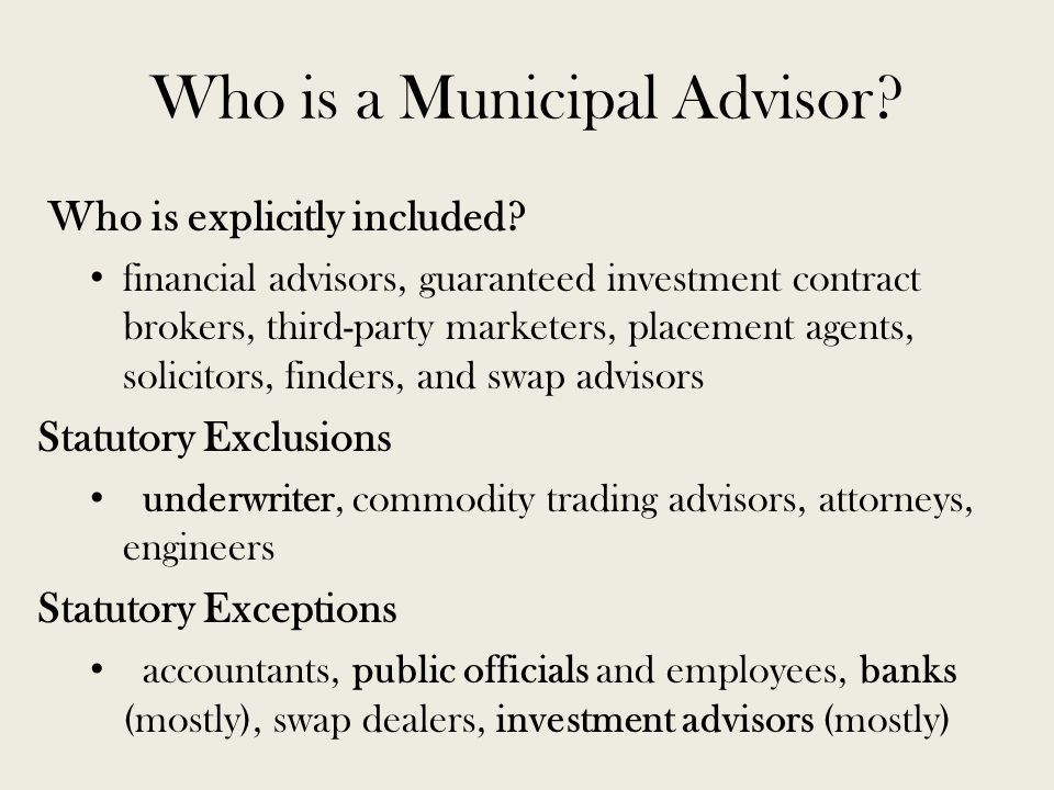 Who is a Municipal Advisor. Who is explicitly included.