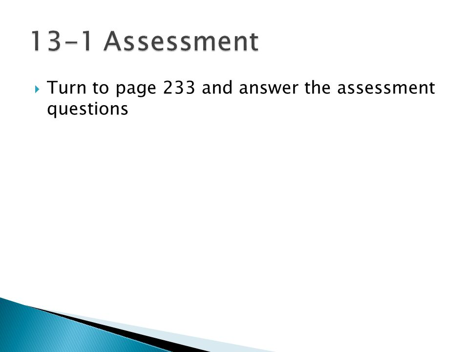  Turn to page 233 and answer the assessment questions