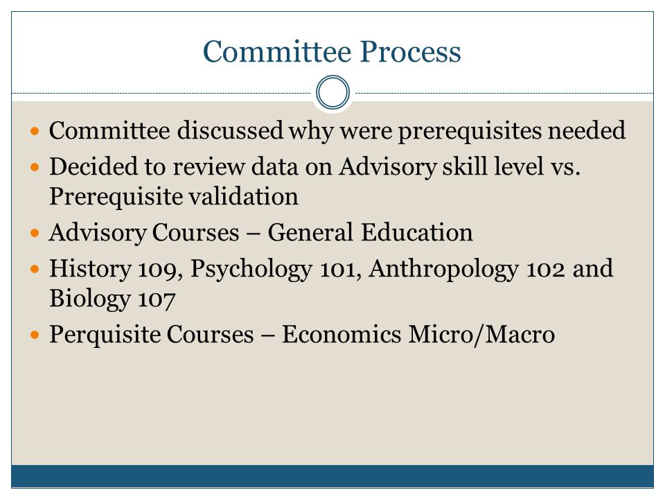 Committee Process Committee discussed why were prerequisites needed Decided to review data on Advisory skill level vs.