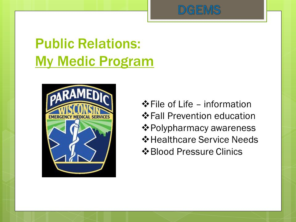 Public Relations: My Medic Program  File of Life – information  Fall Prevention education  Polypharmacy awareness  Healthcare Service Needs  Blood Pressure Clinics