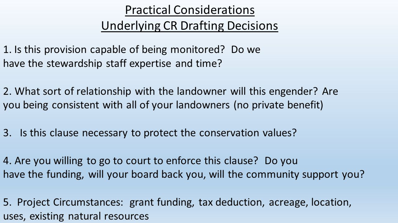 Practical Considerations Underlying CR Drafting Decisions 1.Is this provision capable of being monitored? Do we have the stewardship staff expertise a