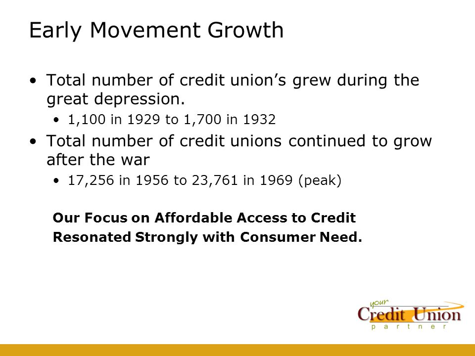 Early Movement Growth Total number of credit union's grew during the great depression.