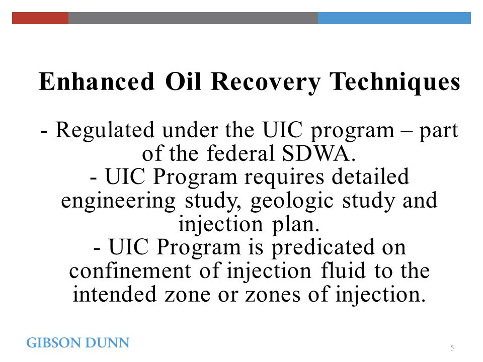 Enhanced Oil Recovery Techniques - Regulated under the UIC program – part of the federal SDWA.