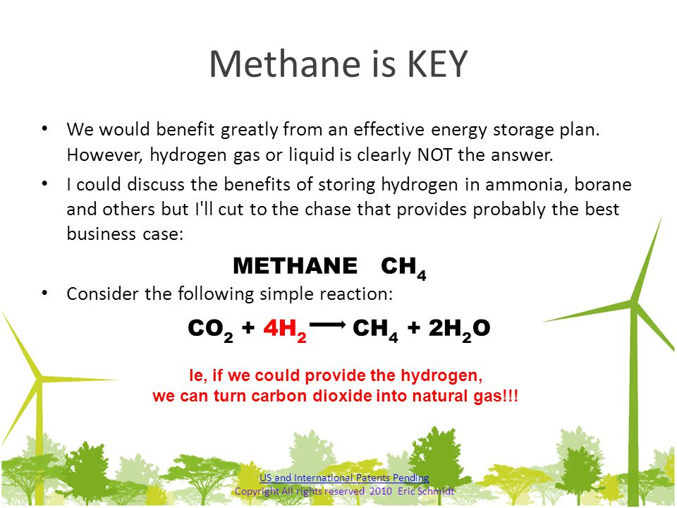 Methane is KEY We would benefit greatly from an effective energy storage plan. However, hydrogen gas or liquid is clearly NOT the answer. I could disc