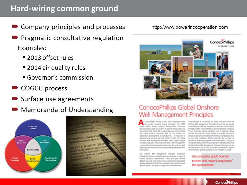 Hard-wiring common ground  Company principles and processes  Pragmatic consultative regulation Examples:  2013 offset rules  2014 air quality rule