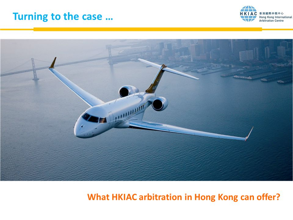 Turning to the case … – What HKIAC arbitration in Hong Kong can offer?