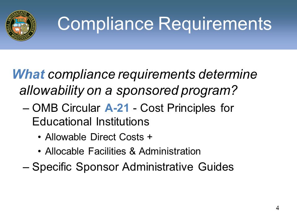 15 A-21 Compliance Allowable costs – frequent issues: –Communications (phone, etc) –Federal Express and postage –Administrative Salaries –Equipment - capital and computer –Memberships and/or subscription fees –Materials – office, lab, program –Meetings –Travel Documentation and sponsor approval required