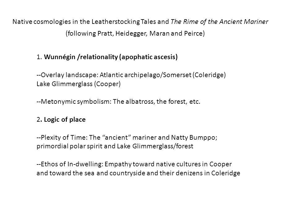 1. Wunnégin /relationality (apophatic ascesis) --Overlay landscape: Atlantic archipelago/Somerset (Coleridge) Lake Glimmerglass (Cooper) --Metonymic s