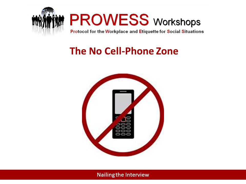 Nailing the Interview The No Cell-Phone Zone