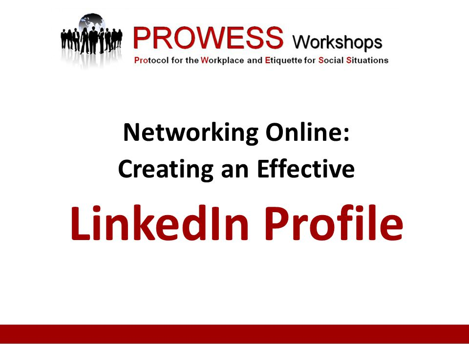 Job Search Skills SUPER SATURDAY Networking Online: Creating an Effective LinkedIn Profile