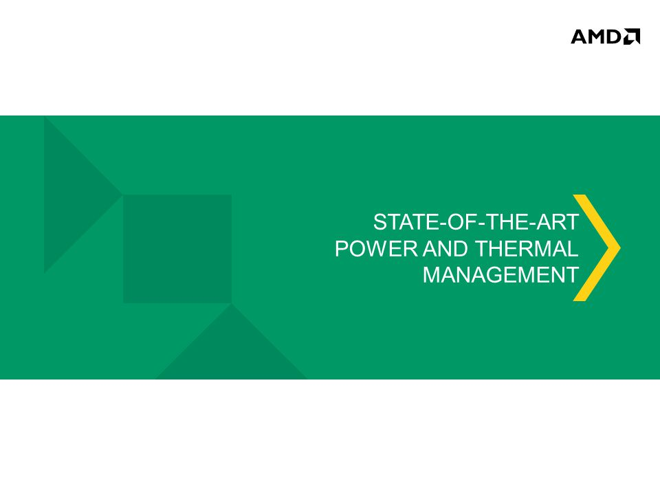 STATE-OF-THE-ART POWER AND THERMAL MANAGEMENT