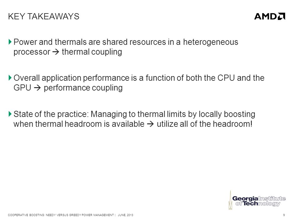 20COOPERATIVE BOOSTING: NEEDY VERSUS GREEDY POWER MANAGEMENT | JUNE, 2013 MANAGING THERMALS FOR PERFORMANCE-COUPLED APPLICATIONS