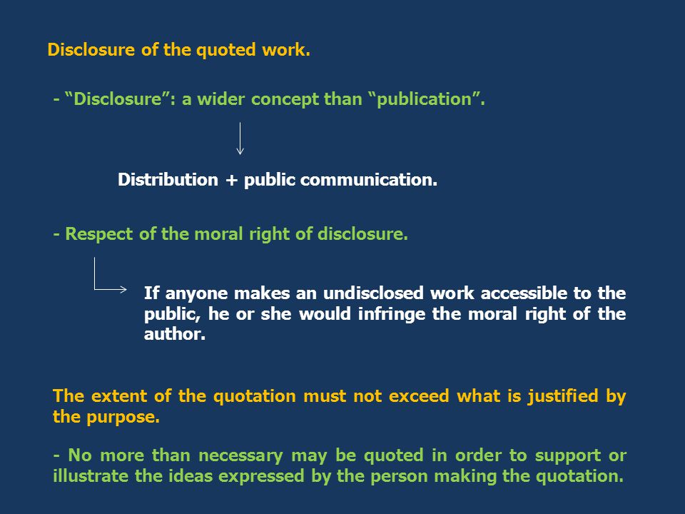 Disclosure of the quoted work. - Disclosure : a wider concept than publication .