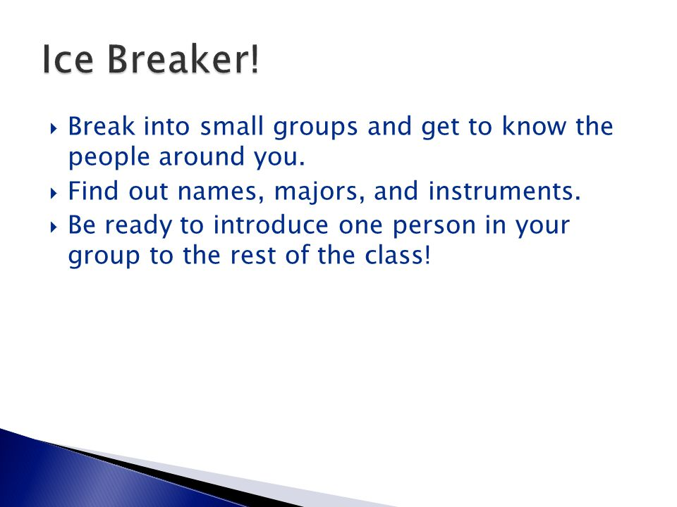  Break into small groups and get to know the people around you.