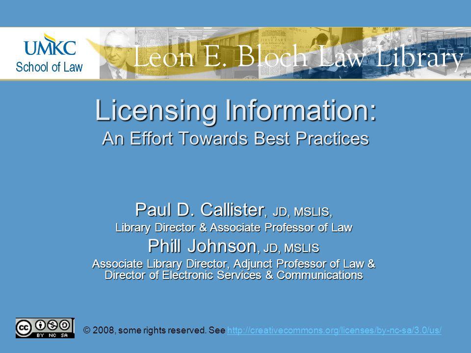 Licensing Information: An Effort Towards Best Practices Paul D.