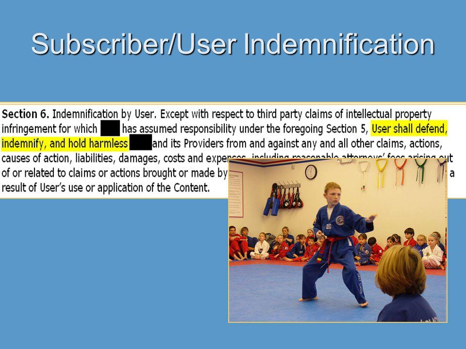 Subscriber/User Indemnification