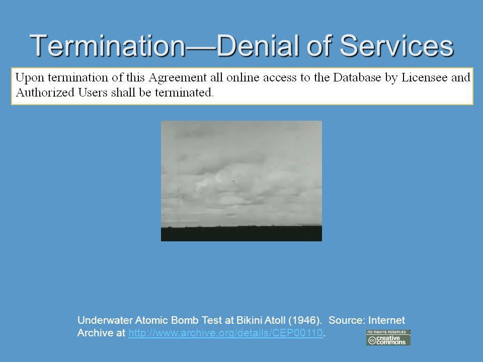 Termination—Denial of Services Underwater Atomic Bomb Test at Bikini Atoll (1946).