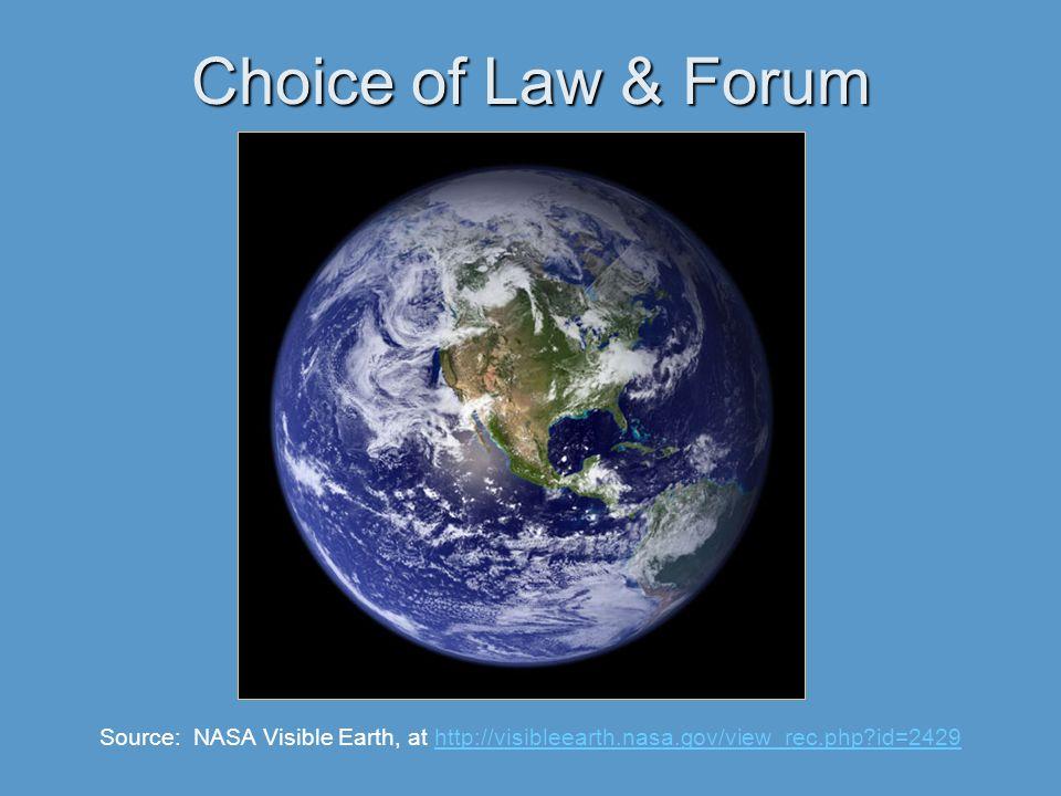 Choice of Law & Forum Source: NASA Visible Earth, at http://visibleearth.nasa.gov/view_rec.php id=2429http://visibleearth.nasa.gov/view_rec.php id=2429