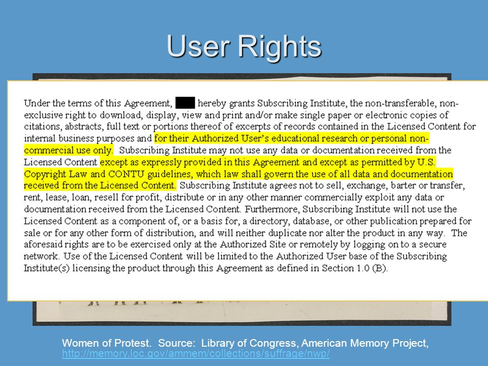 User Rights Women of Protest. Source: Library of Congress, American Memory Project, http://memory.loc.gov/ammem/collections/suffrage/nwp/ http://memor
