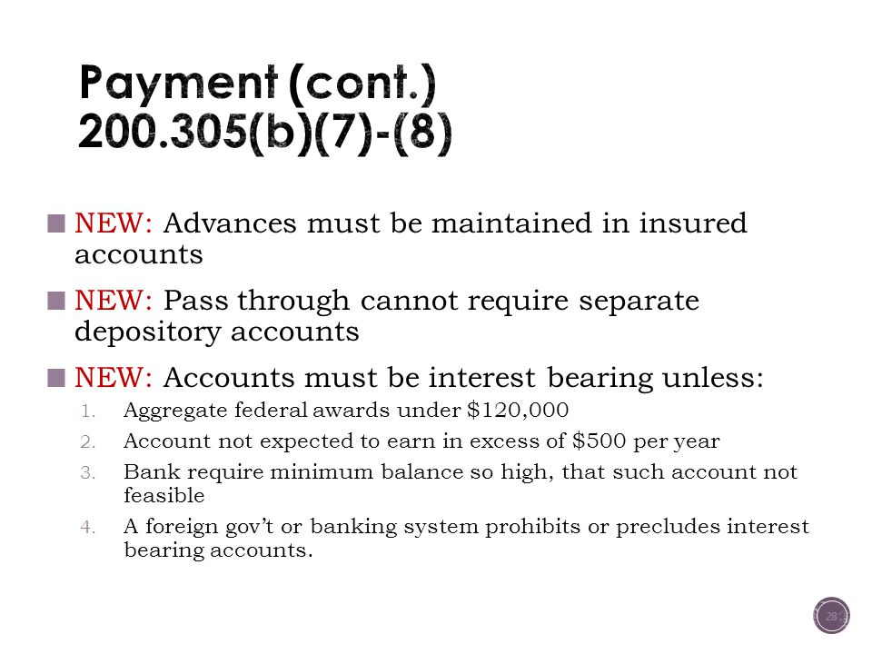 NEW: Advances must be maintained in insured accounts NEW: Pass through cannot require separate depository accounts NEW: Accounts must be interest bearing unless: 1.