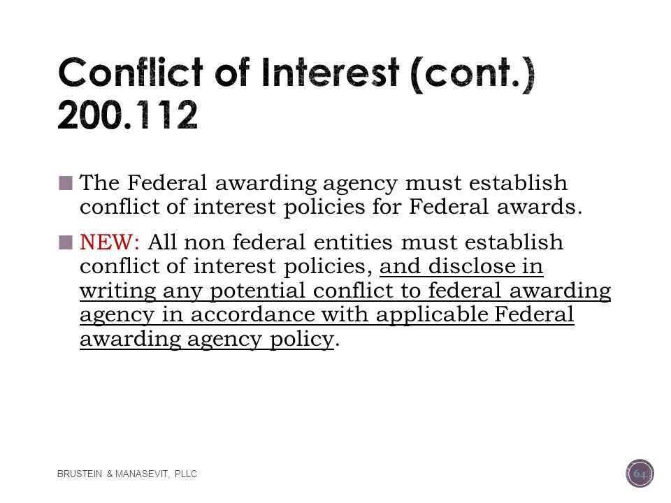The Federal awarding agency must establish conflict of interest policies for Federal awards.