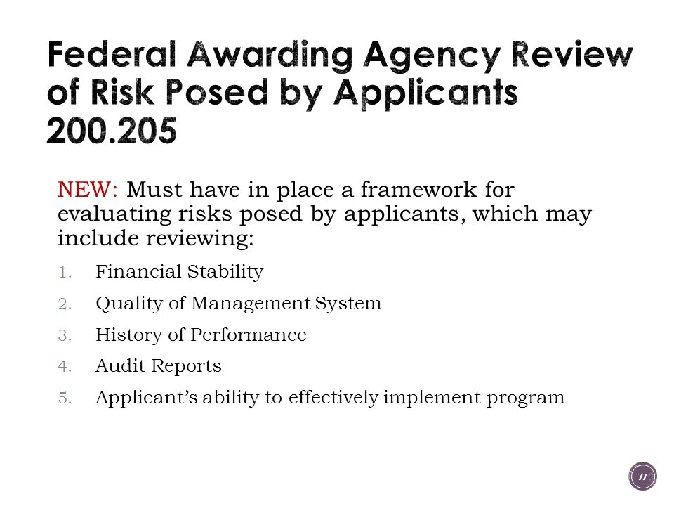 NEW: Must have in place a framework for evaluating risks posed by applicants, which may include reviewing: 1.
