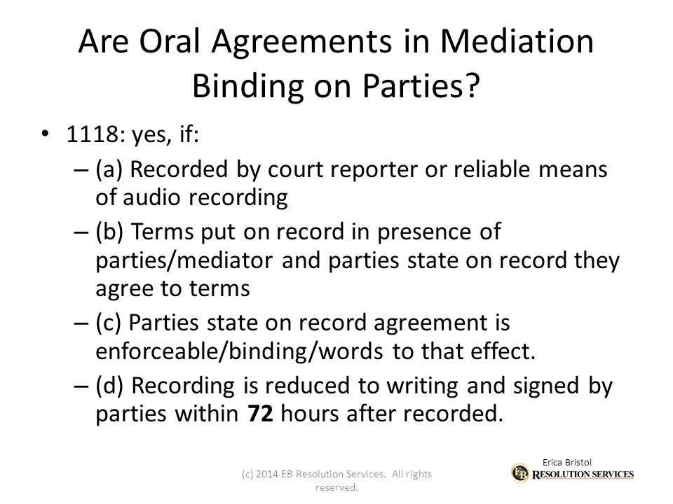 Erica Bristol Are Oral Agreements in Mediation Binding on Parties.