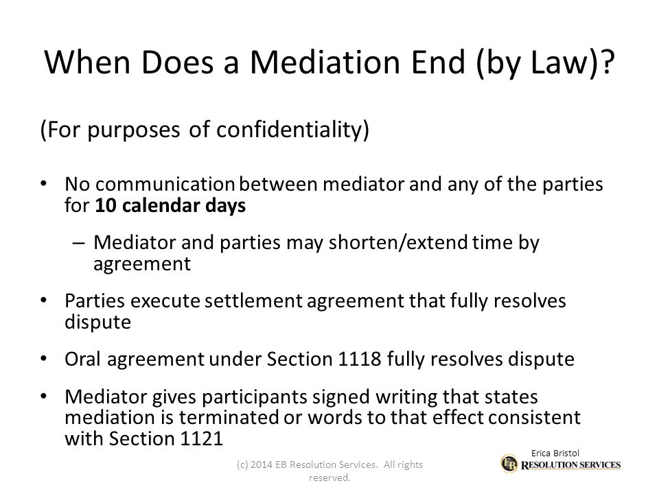 Erica Bristol When Does a Mediation End (by Law).