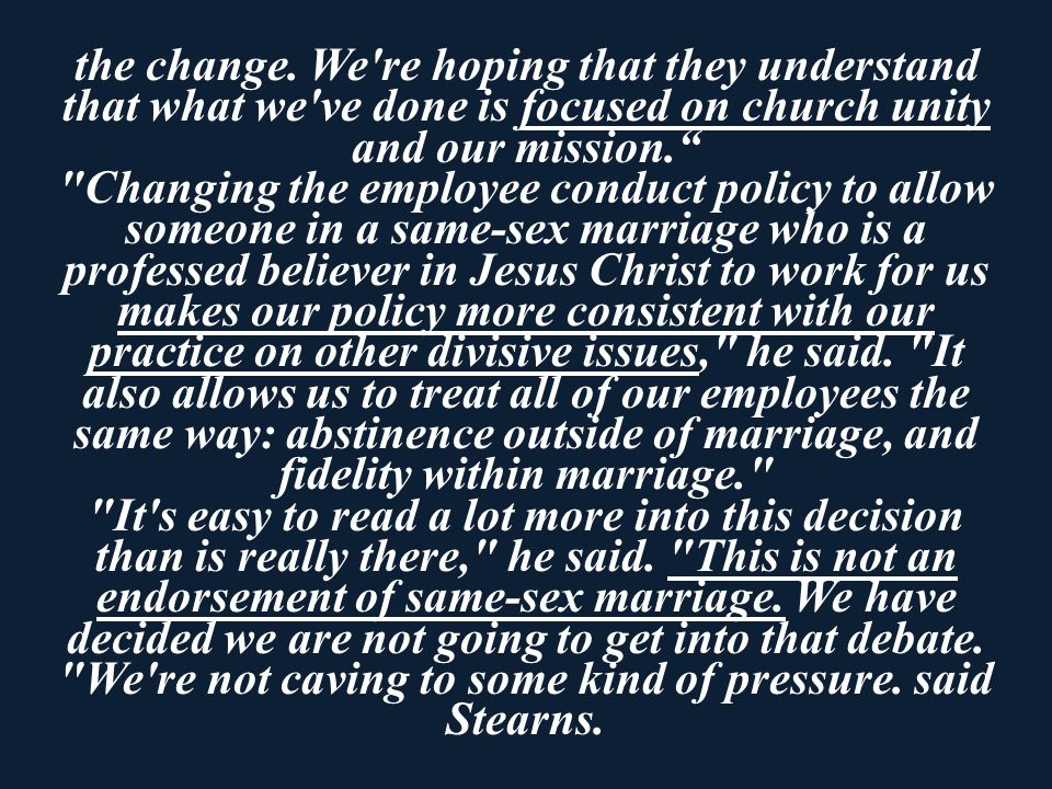 the change. We're hoping that they understand that what we've done is focused on church unity and our mission.""