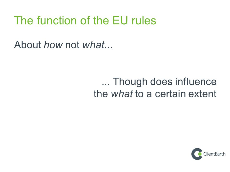 The function of the EU rules About how not what......