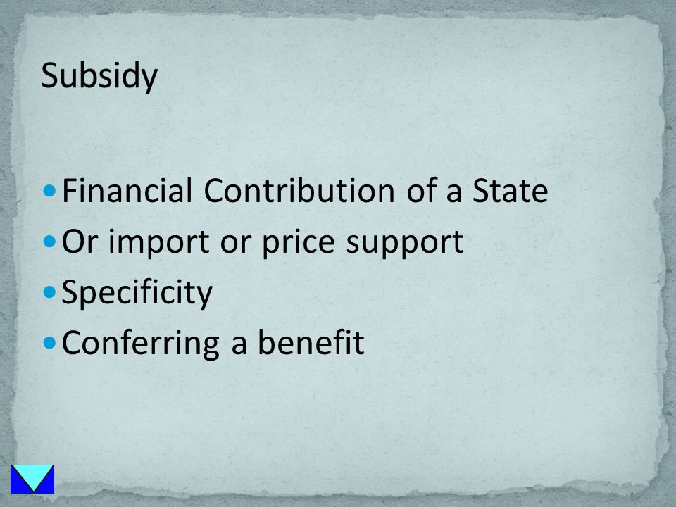 Financial Contribution of a State Or import or price support Specificity Conferring a benefit