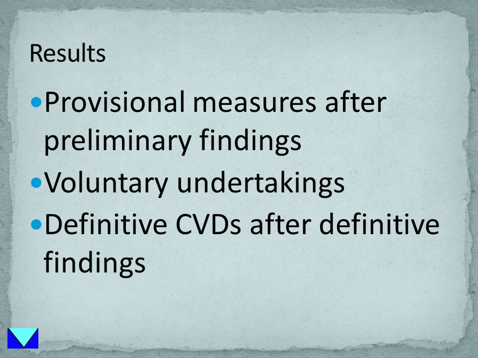 Provisional measures after preliminary findings Voluntary undertakings Definitive CVDs after definitive findings