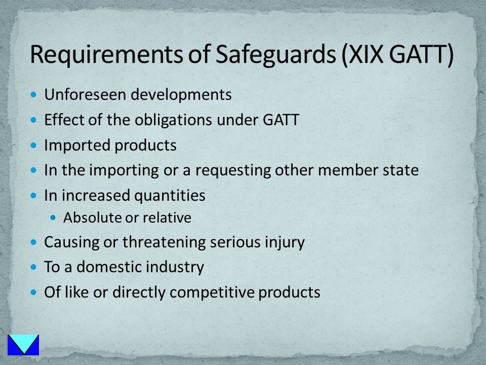 Unforeseen developments Effect of the obligations under GATT Imported products In the importing or a requesting other member state In increased quantities Absolute or relative Causing or threatening serious injury To a domestic industry Of like or directly competitive products