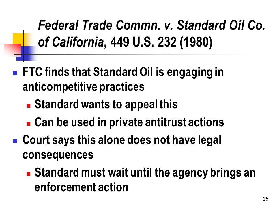 16 Federal Trade Commn. v. Standard Oil Co. of California, 449 U.S.