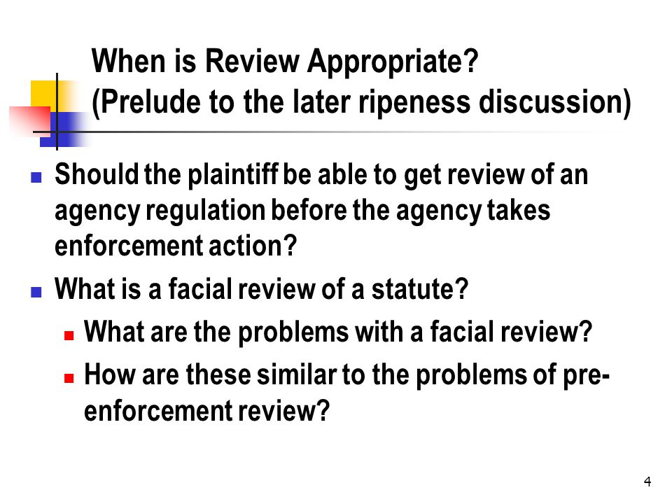 5 As Applied (Post-Enforcement) Review Why does the agency prefer post-enforcement review.