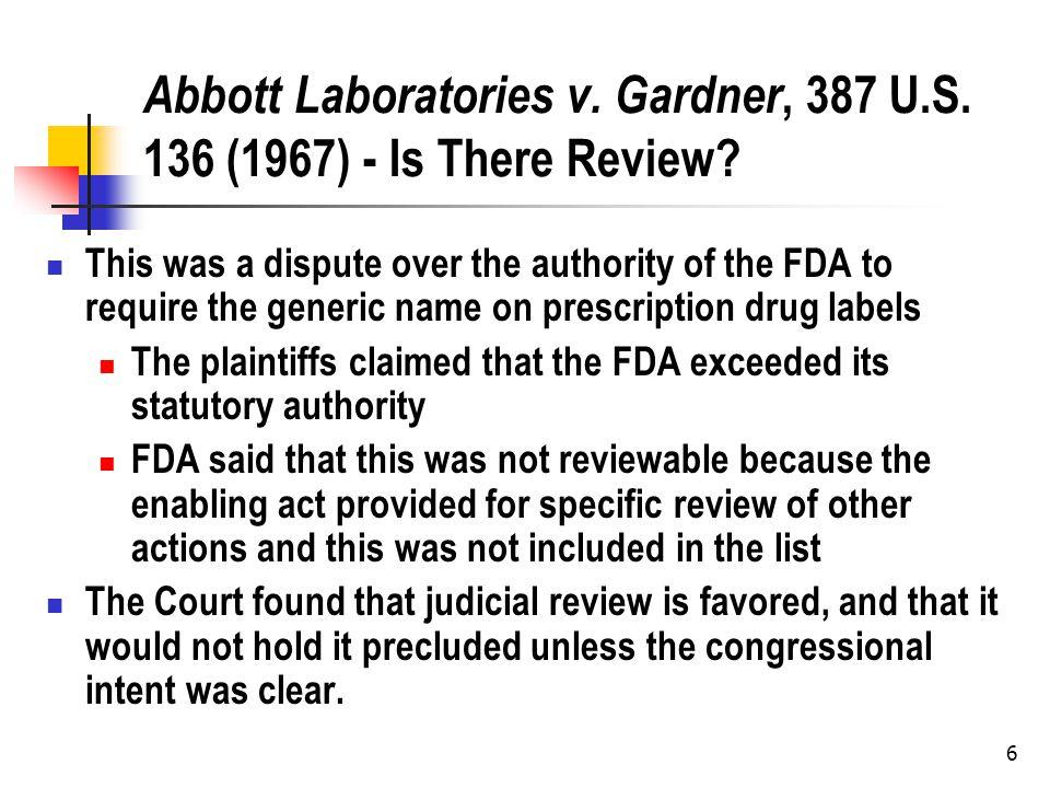 6 Abbott Laboratories v. Gardner, 387 U.S. 136 (1967) - Is There Review.