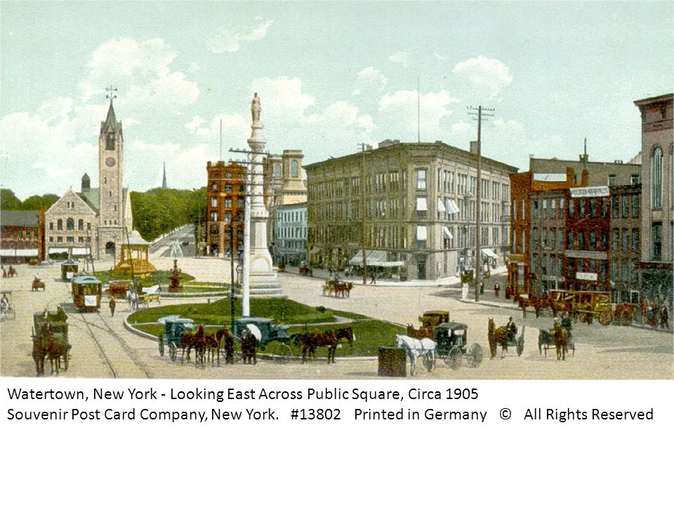 Watertown, New York - Looking East Across Public Square, Circa 1905 Souvenir Post Card Company, New York.
