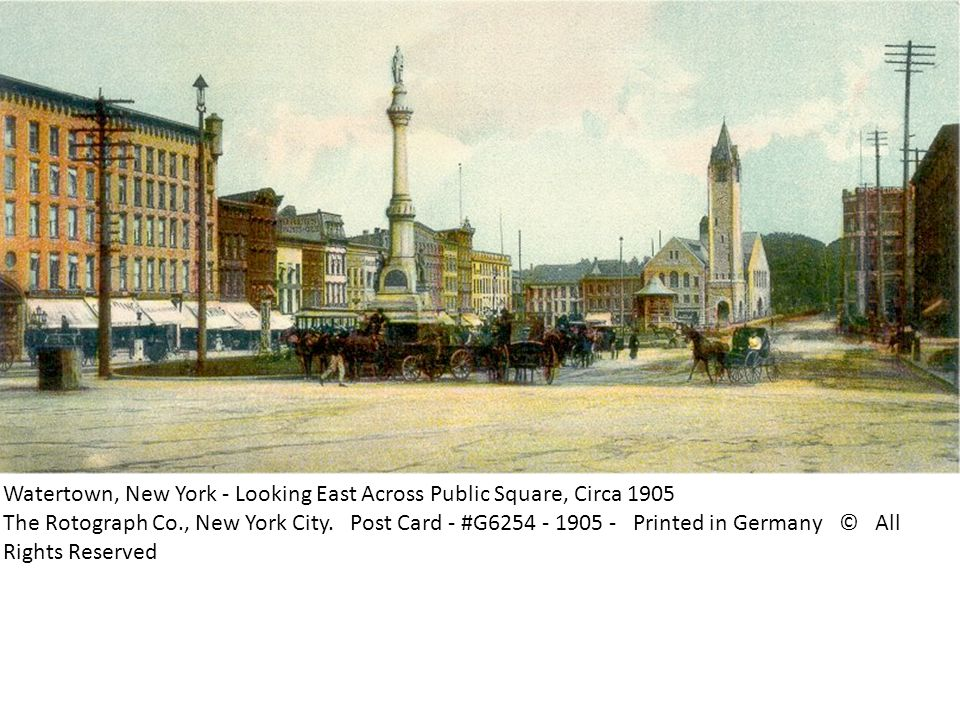 Watertown, New York - Looking East Across Public Square, Circa 1905 The Rotograph Co., New York City.