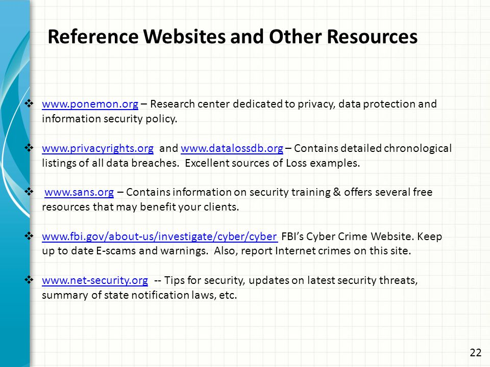 Reference Websites and Other Resources  www.ponemon.org – Research center dedicated to privacy, data protection and information security policy. www.