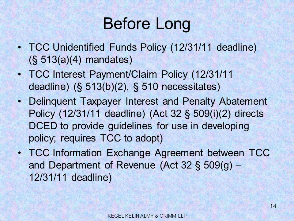 Before Long TCC Unidentified Funds Policy (12/31/11 deadline) (§ 513(a)(4) mandates) TCC Interest Payment/Claim Policy (12/31/11 deadline) (§ 513(b)(2