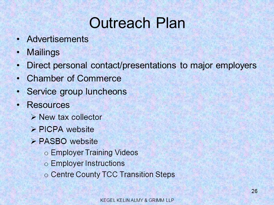 Outreach Plan Advertisements Mailings Direct personal contact/presentations to major employers Chamber of Commerce Service group luncheons Resources 