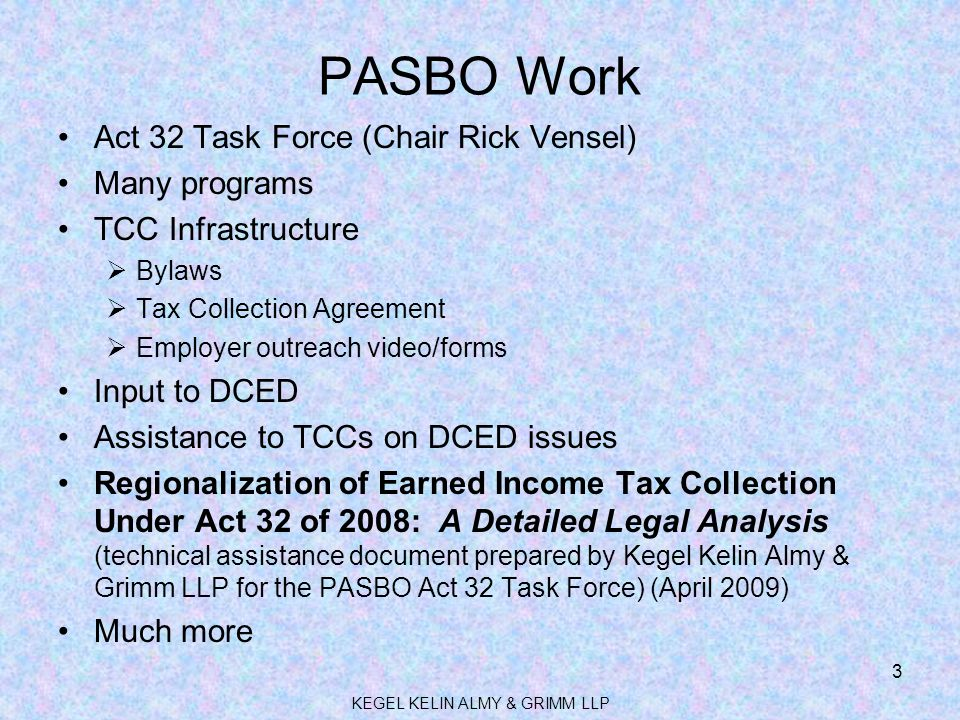 PASBO Work Act 32 Task Force (Chair Rick Vensel) Many programs TCC Infrastructure  Bylaws  Tax Collection Agreement  Employer outreach video/forms