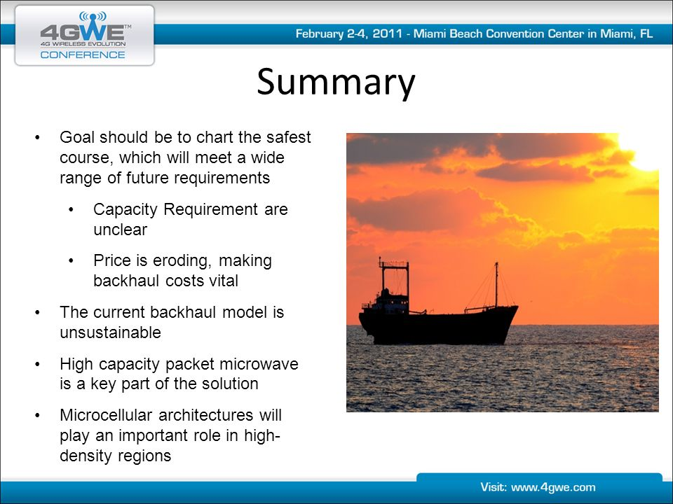 Summary Goal should be to chart the safest course, which will meet a wide range of future requirements Capacity Requirement are unclear Price is erodi