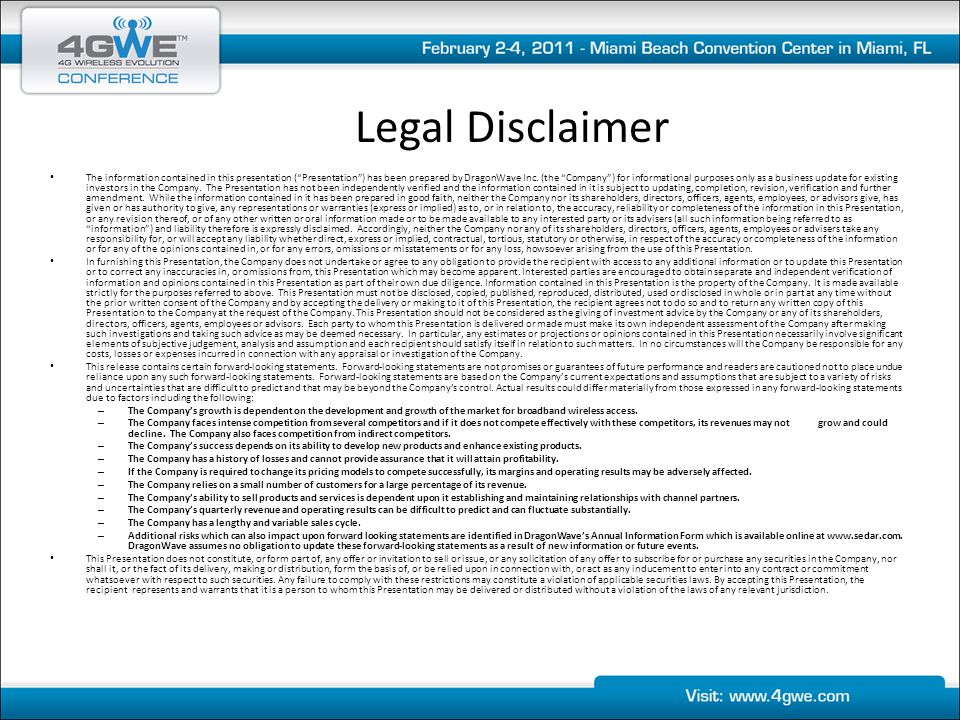 Legal Disclaimer The information contained in this presentation ( Presentation ) has been prepared by DragonWave Inc.