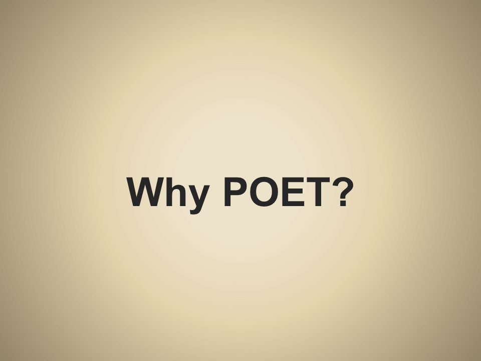 Why POET