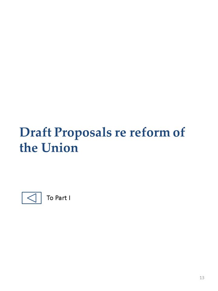 Draft Proposals re reform of the Union 13 To Part I