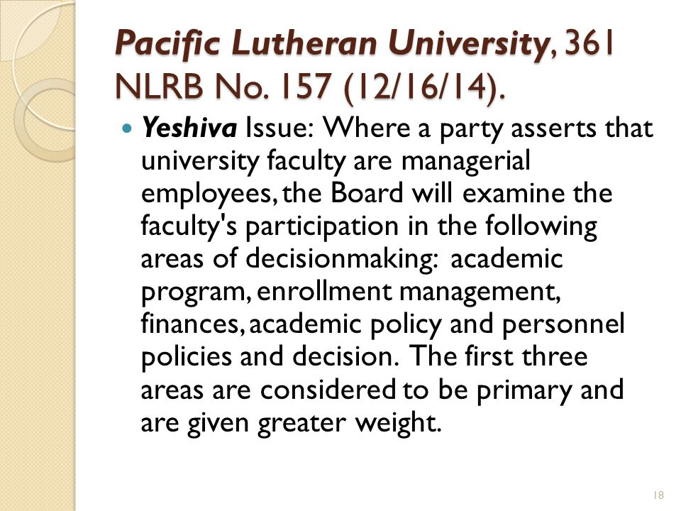 Pacific Lutheran University, 361 NLRB No. 157 (12/16/14).