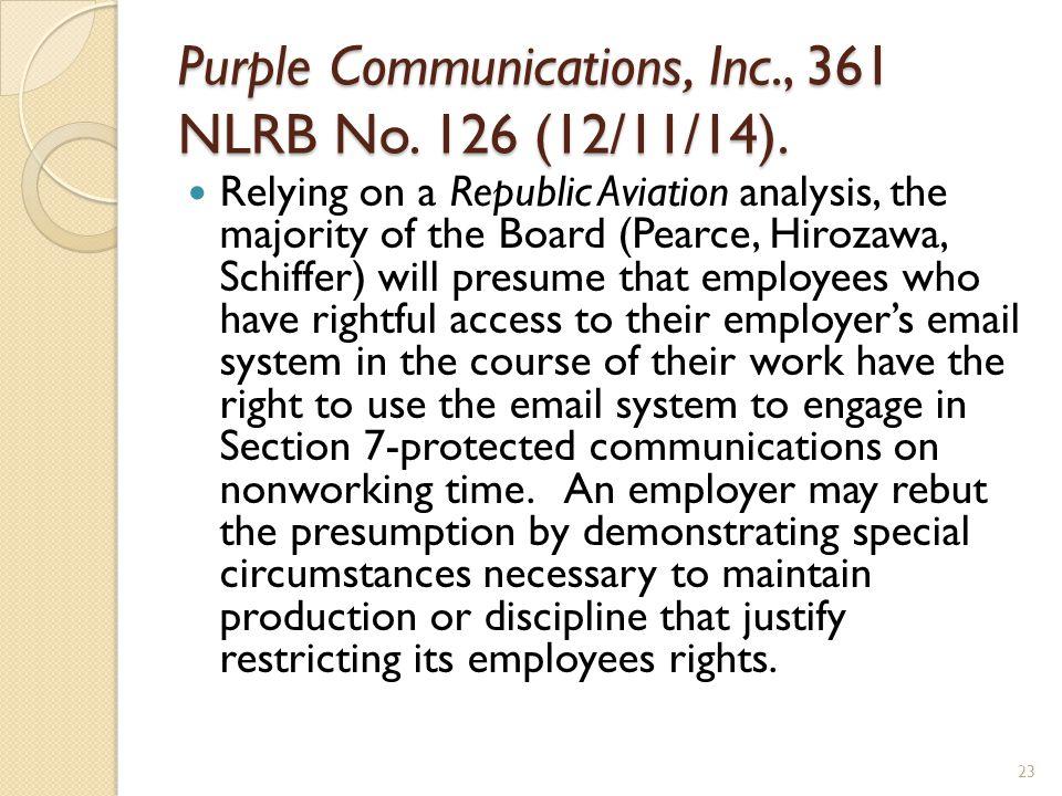 Purple Communications, Inc., 361 NLRB No. 126 (12/11/14).